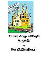 Queen Moya and the Magic Cupcake