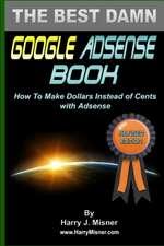 The Best Damn Google Adsense Book B&w Edition