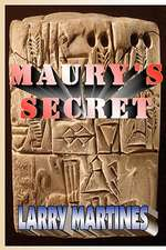 Maury's Secret:  A Study on God's Sovereignity, Human Freedom, Sin and Salvation