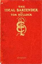 The Ideal Bartender 1917 Reprint:  Chronicles of a Las Vegas Money Launderer