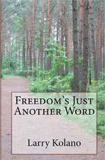 Freedom's Just Another Word:  Fundamentals of Leadership