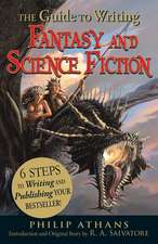 The Guide to Writing Fantasy and Science Fiction: 6 Steps to Writing and Publishing Your Bestseller!