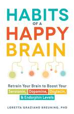 Habits of a Happy Brain