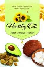 Healthy Oils:  Fact Versus Fiction