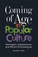 COMING OF AGE IN POPULAR CULTU