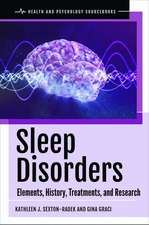 Sleep Disorders: Elements, History, Treatments, and Research