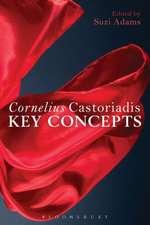 Cornelius Castoriadis: Key Concepts