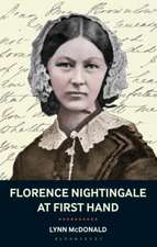 Florence Nightingale At First Hand: Vision, Power, Legacy