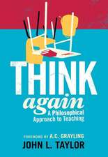 Think Again: A Philosophical Approach to Teaching
