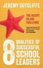 The 8 Qualities of Successful School Leaders