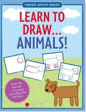 Learn to Draw Animals!:  Easy Step-By-Step Drawing Guide