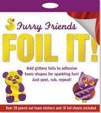 Foil It! Furry Friends Foam Sticker Activity Kit [With 16 Foil Sheets]
