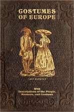 Costumes of Europe - 1852 Reprint