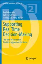 Supporting Real Time Decision-Making: The Role of Context in Decision Support on the Move