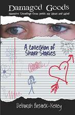 Damaged Goods:  Narrative Unendings from Inside My Heart and Mind