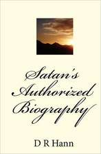 Satan's Authorized Biography:  Gambling, Strippers, Bankruptcy, and Suicide
