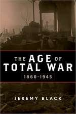 The Age of Total War, 1860-1945