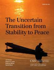 The Uncertain Transition from Stability to Peace