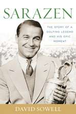 Sarazen: The Story of a Golfing Legend and His Epic Moment