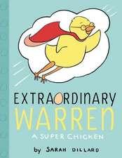 Extraordinary Warren:  A Super Chicken