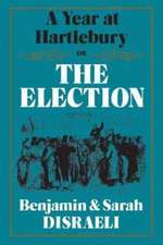 A Year at Hartlebury, Or, the Election