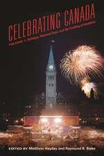 Celebrating Canada: Holidays, Natonal Days, and the Crating of Identities
