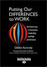 Putting Our Differences to Work: The Fastest Way to Innovation, Leadership, and High Performance (Easyread Large Edition)