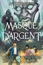 Le Masque D'Argent = The Silver Mask