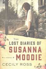 Lost Diaries of Susanna Moodie , The: A Novel