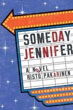 Someday Jennifer: A Novel
