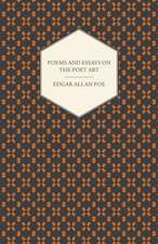 The Works of Edgar Allan Poe; Poems; Essays on the Poet Art:  Together with His Life and Letters