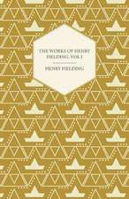 The Works of Henry Fielding; Vol. I; A Journey from This World to the Next and a Voyage to Lisbon