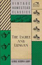 The Lychee and Lungan:  A Series of Studies in the Religion of the Incarnation