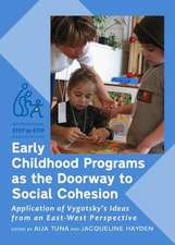 Early Childhood Programs as the Doorway to Social Cohesion:  Application of Vygotskyas Ideas from an East-West Perspective