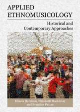 Applied Ethnomusicology:  Historical and Contemporary Approaches