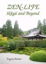 Zen-Life:  Ikkya and Beyond