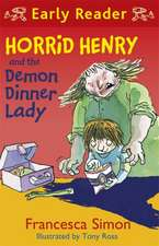 Horrid Henry Early Reader: Horrid Henry and the Demon Dinner Lady
