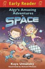 Umansky, K: Early Reader: Algy's Amazing Adventures in Space