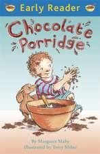 Mahy, M: Early Reader: Chocolate Porridge