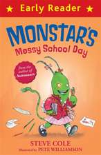 Early Reader: Monstar's Messy School Day