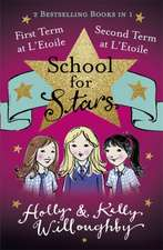 Willoughby, H: School for Stars: First and Second Term at L'