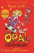 Smith, M: Opal Moonbaby: Opal Moonbaby and the Best Friend P