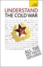 Bryan-Jones, C: Understand The Cold War: Teach Yourself