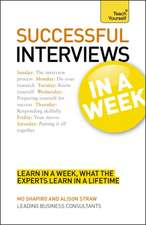 Succeeding at Interviews in a Week a Teach Yourself Guide:  Teach Yourself