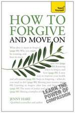 How to Forgive and Move on:  Beat Your Pain and Find Lasting Relief