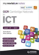 My Revision Notes OCR Cambridge Nationals in ICT Levels 1/2 Unit 1 Understanding Computer Systems