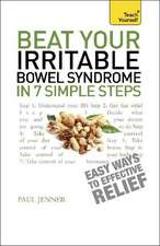 Beat Your Irritable Bowel Syndrome in 7 Simple Steps: Teach Yourself
