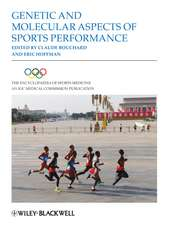 The Encyclopaedia of Sports Medicine: An IOC Medical Commission Publication Genetic and Molecular Aspects of Sports Performance