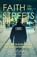 Isaac, L: Faith on the Streets: Christians in action through