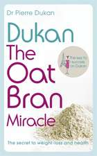 Dukan, P: Dukan: The Oat Bran Miracle